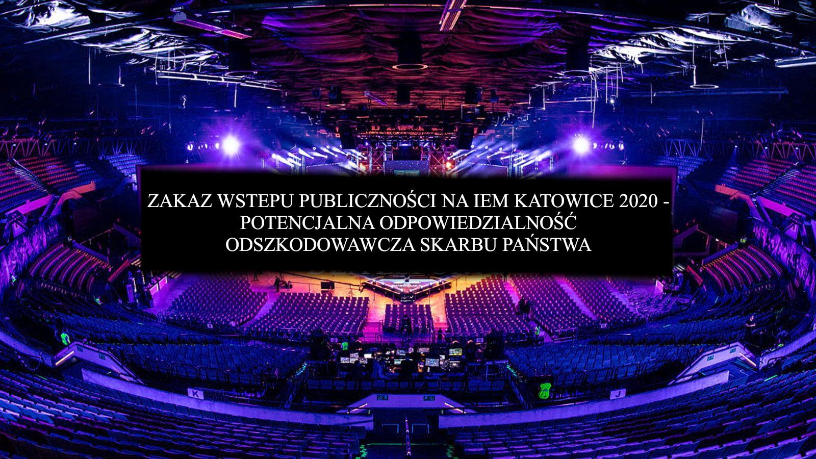 Zakaz wstępu publiczności na IEM Katowice 2020 – Potencjalna odpowiedzialność odszkodowawcza Skarbu Państwa