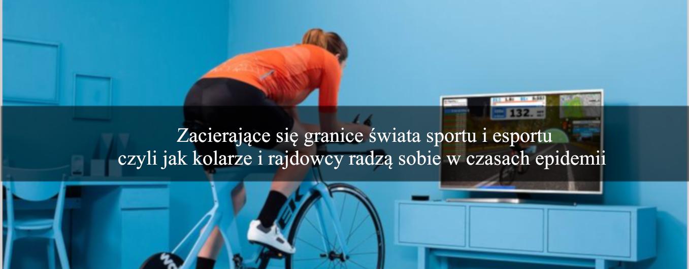 Zacierające się granice świata sportu i esportu, czyli jak kolarze i rajdowcy radzą sobie w czasach epidemii