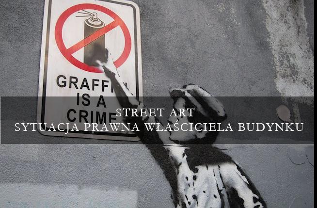 Street art – sytuacja prawna właściciela budynku